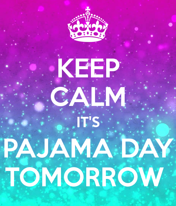 keep-calm-it-s-pajama-day-tomorrow.png